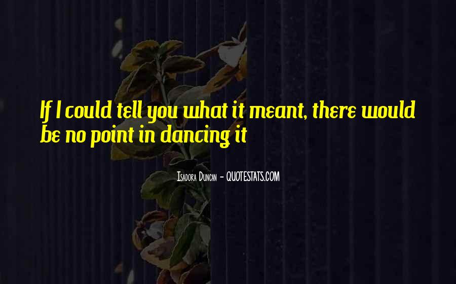 Quotes About Isadora Duncan #1482536