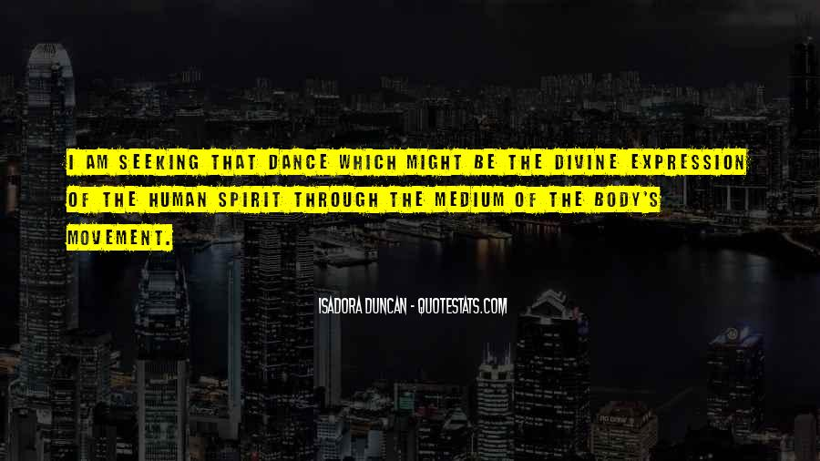 Quotes About Isadora Duncan #1610302