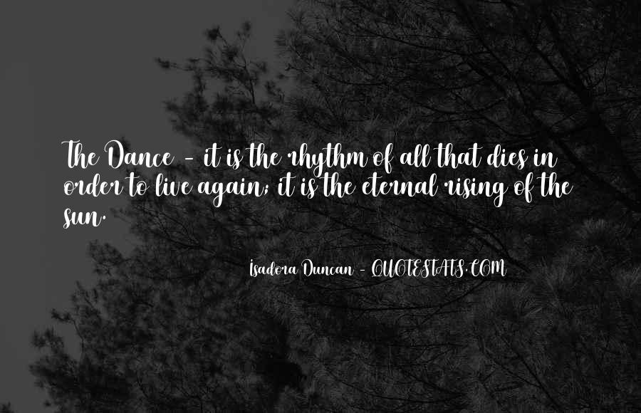 Quotes About Isadora Duncan #294587