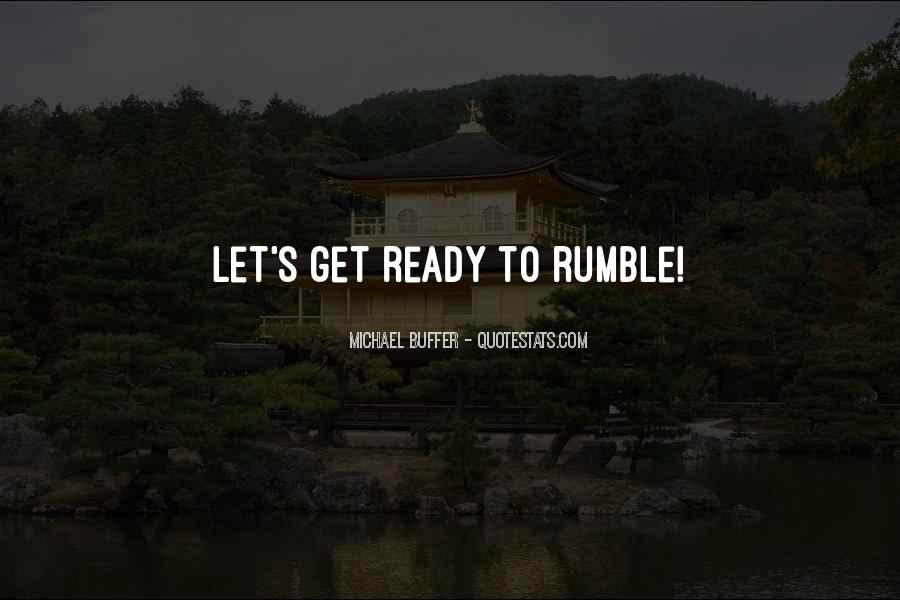 Rumble Quotes #238637