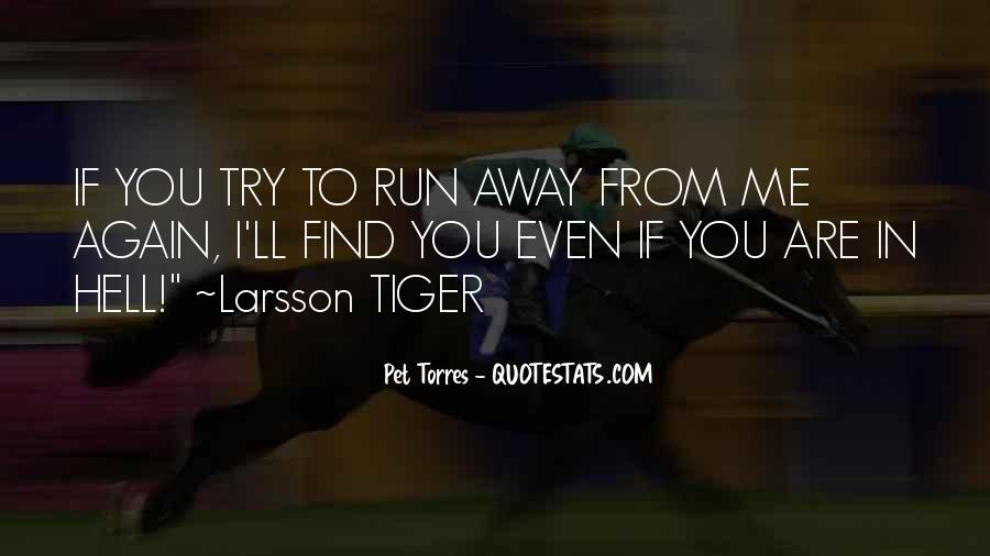 Run Away Love Quotes #104483