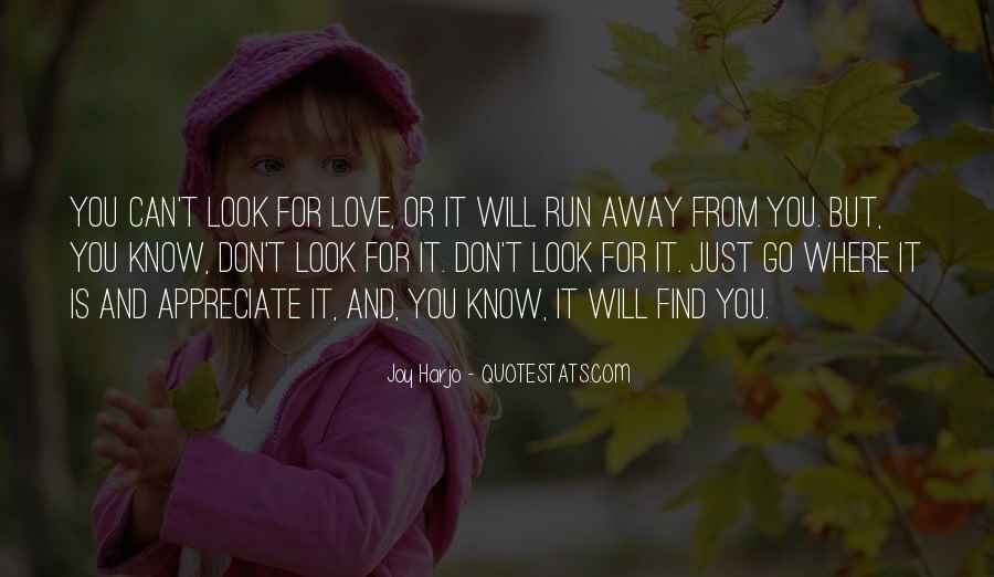Run Away Love Quotes #1223491