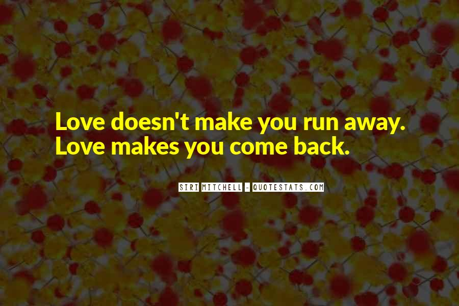 Run Away Love Quotes #1246612