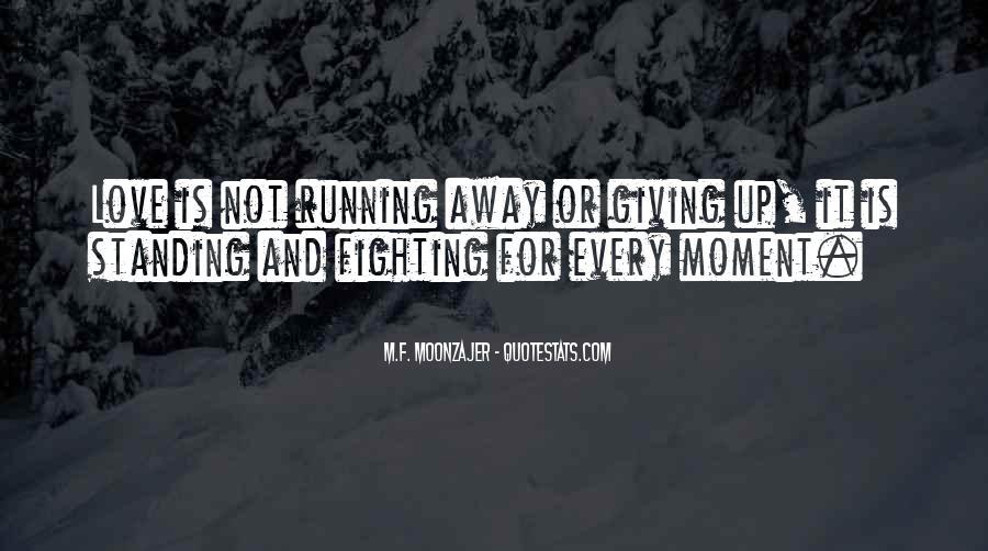 Run Away Love Quotes #235031