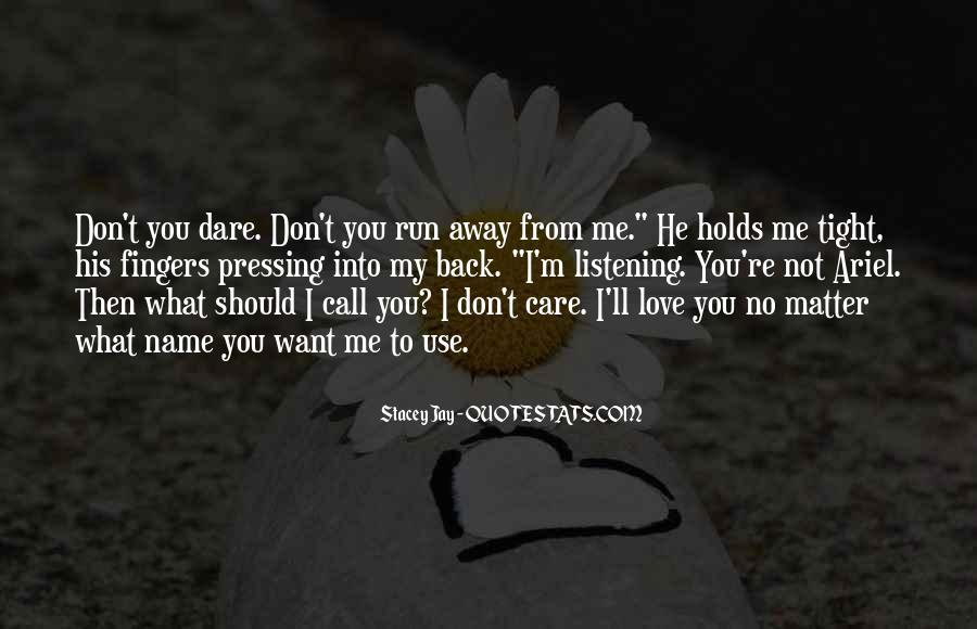 Run Away Love Quotes #742453