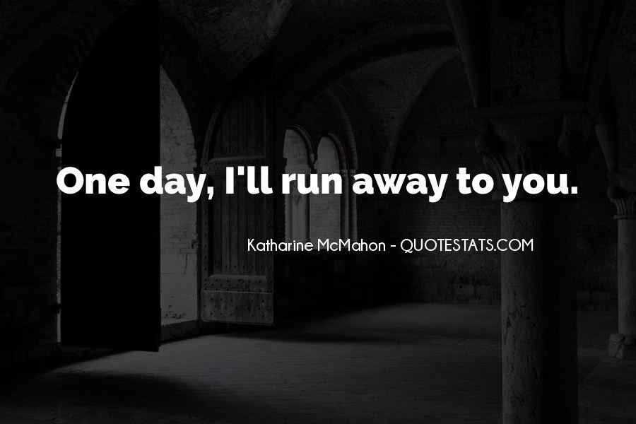 Run Away Love Quotes #956011