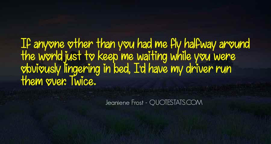 Run Over Me Quotes #1708276