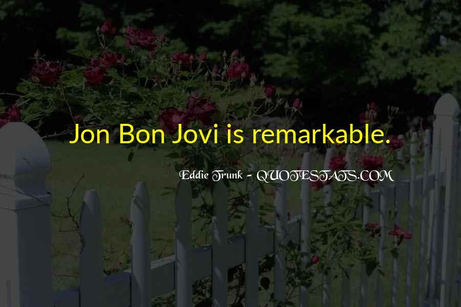 Quotes About Jon Bon Jovi #718580