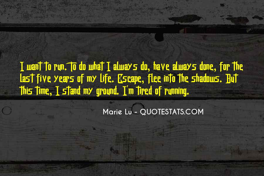Running For My Life Quotes #335913