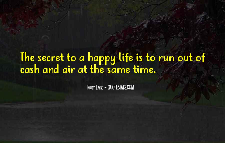 Running Out Of Life Quotes #1776254