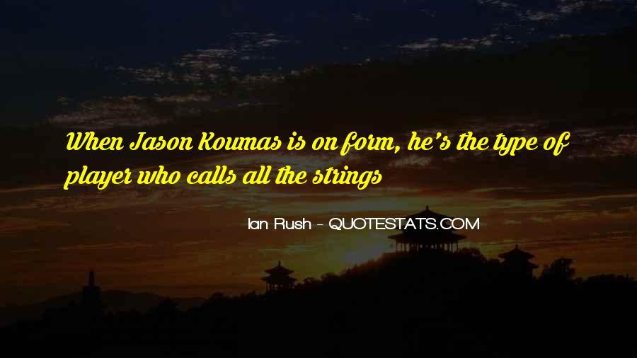 Rush Too Far Quotes #17409