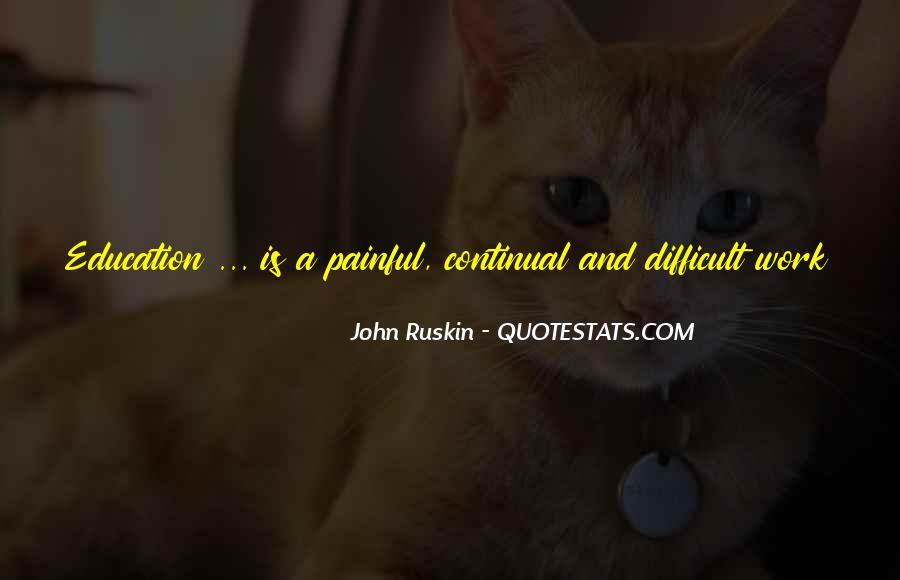 Ruskin John Quotes #116005