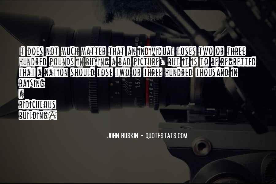 Ruskin John Quotes #197904