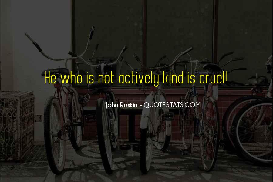 Ruskin John Quotes #209231