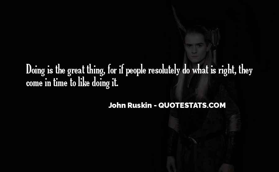 Ruskin John Quotes #232752