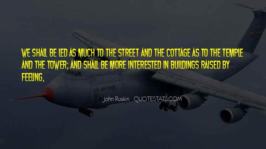 Ruskin John Quotes #260579