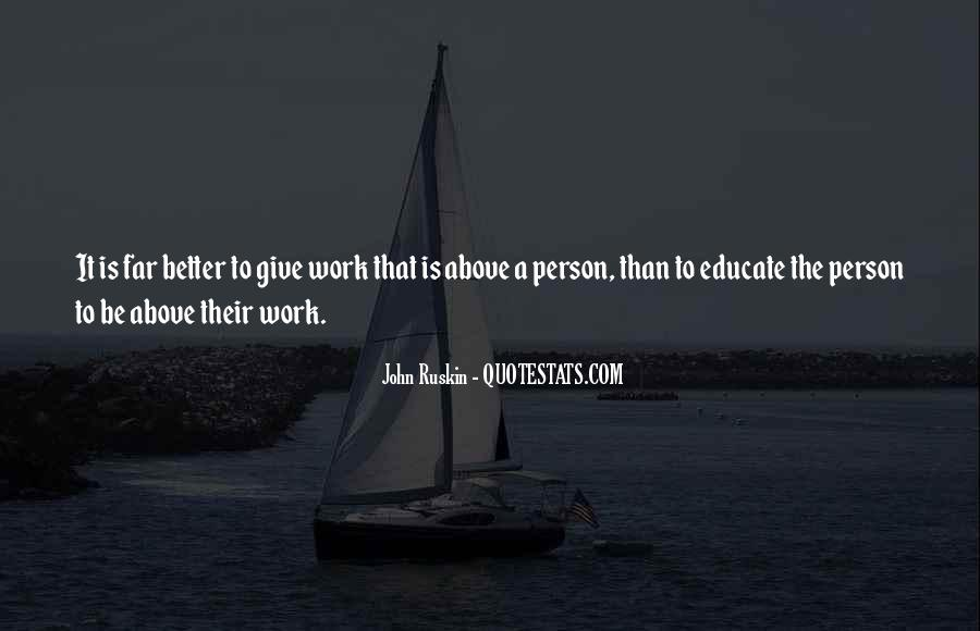 Ruskin John Quotes #262958