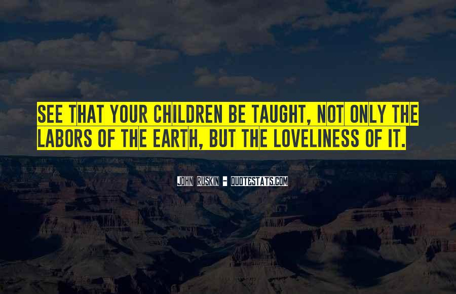 Ruskin John Quotes #315881
