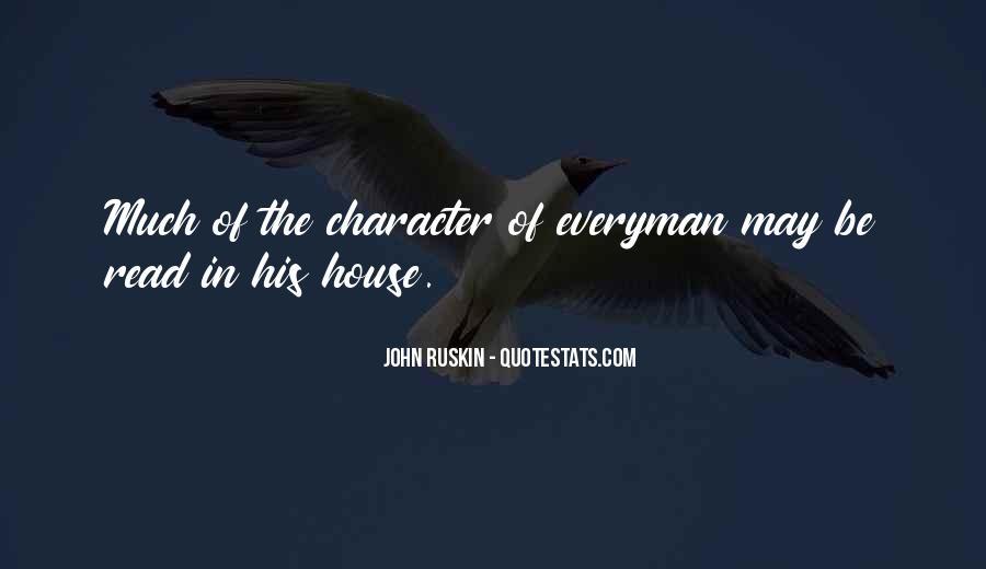 Ruskin John Quotes #319430
