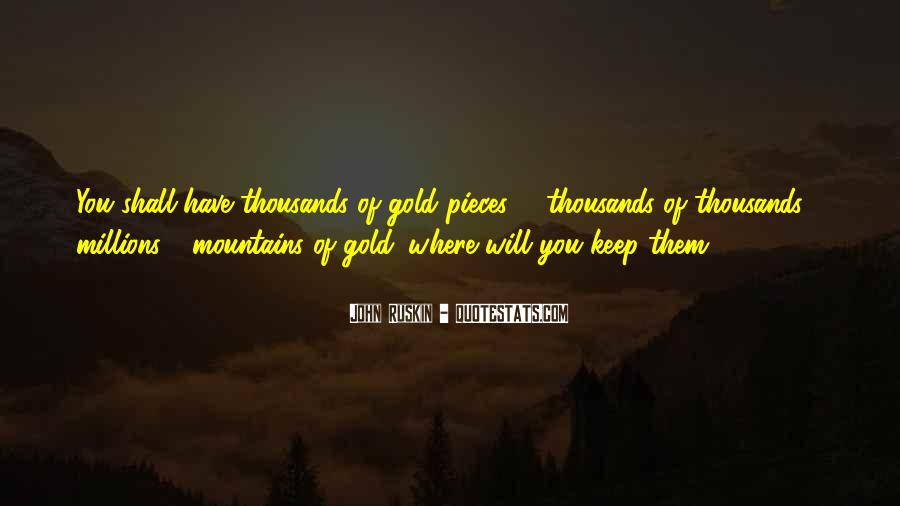 Ruskin John Quotes #331723