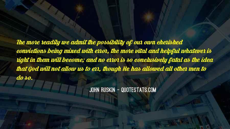 Ruskin John Quotes #332609