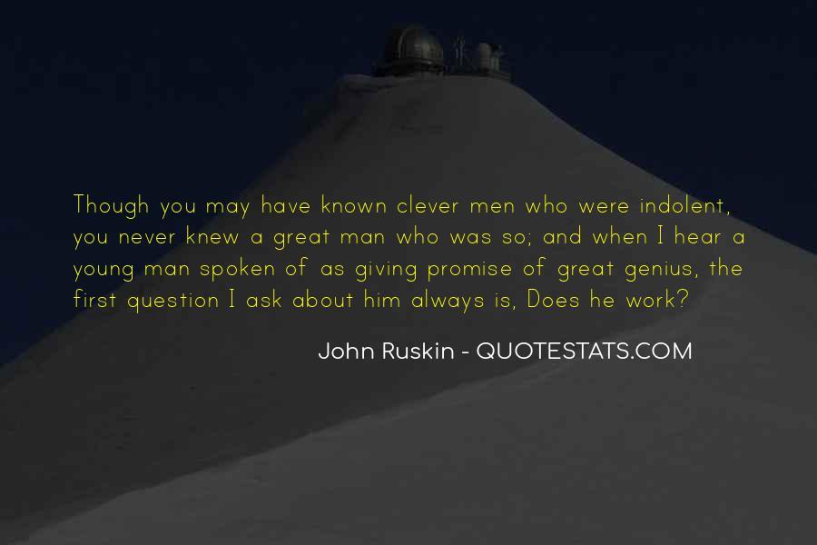 Ruskin John Quotes #364127