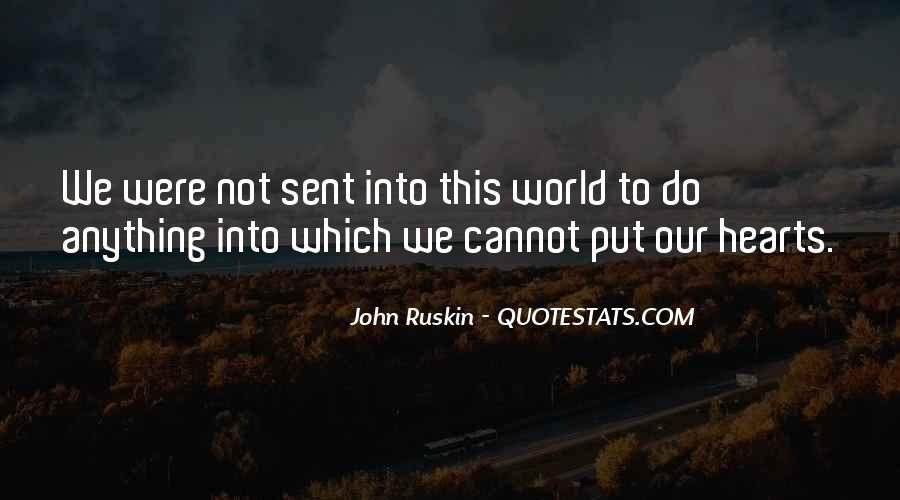 Ruskin John Quotes #373176