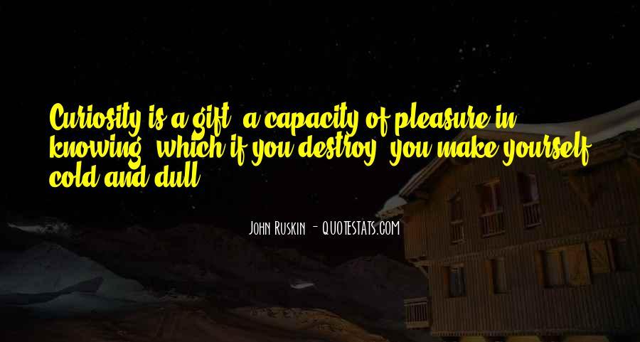 Ruskin John Quotes #98493