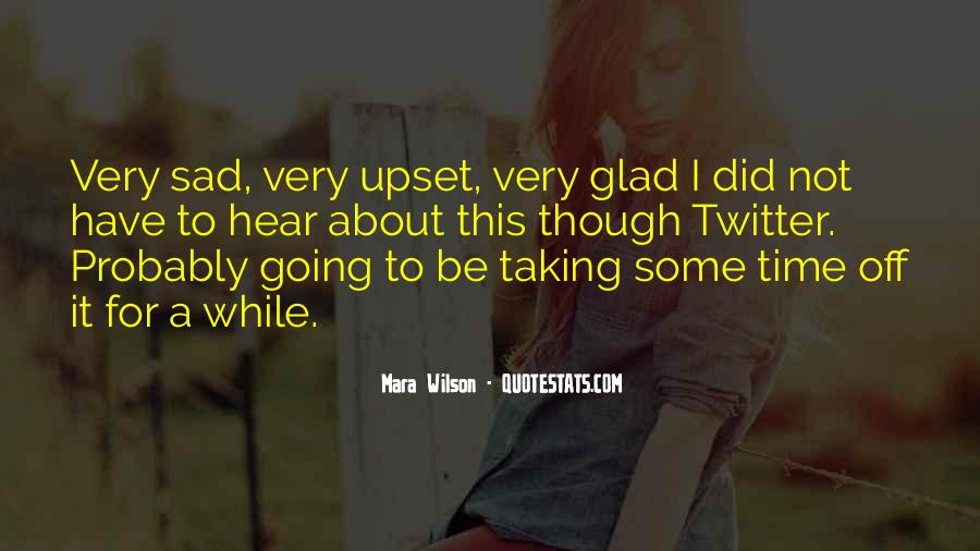 Sad About Him Quotes #117705