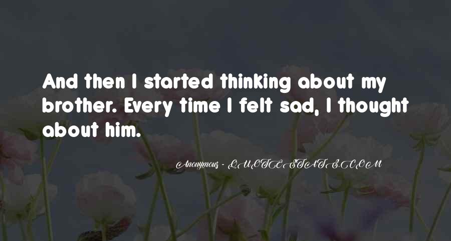 Sad About Him Quotes #531482