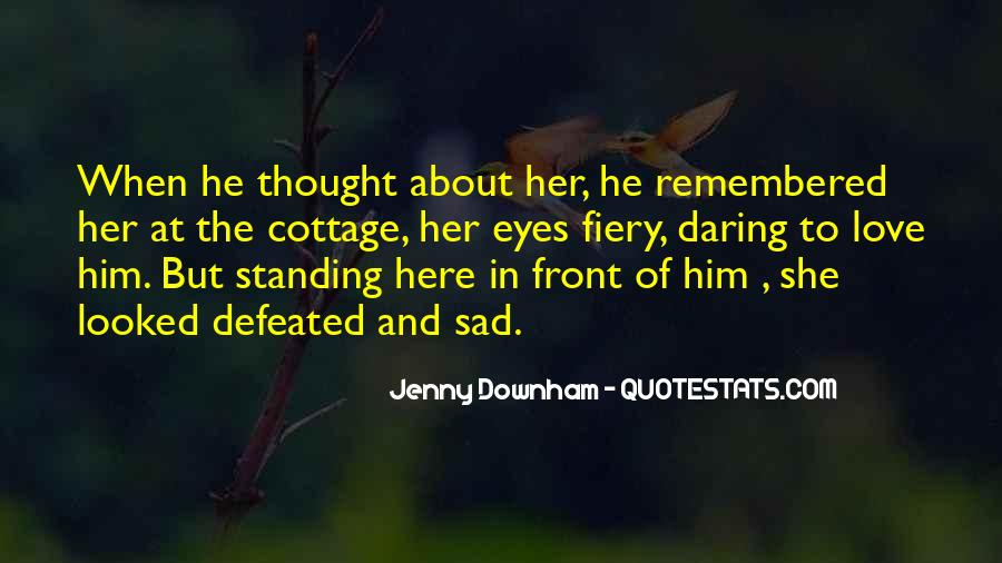 Sad About Him Quotes #847695