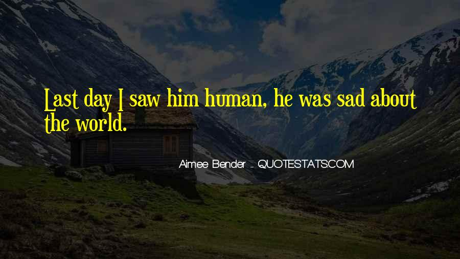 Sad About Him Quotes #912585