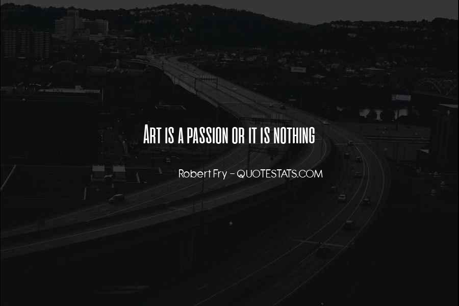 Quotes About A Passion #18277