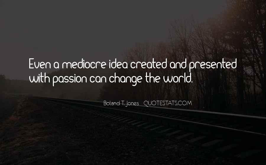 Quotes About A Passion #50529