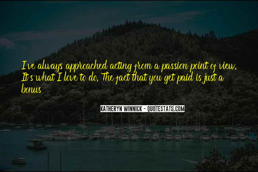 Quotes About A Passion #8912