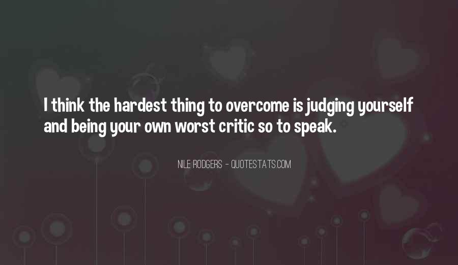 Quotes About Being Your Worst Critic #1148685