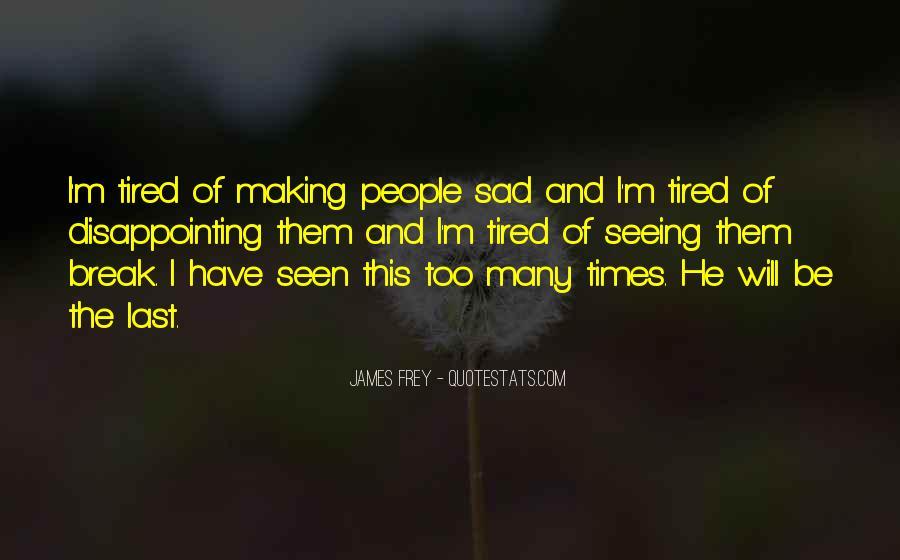 Sad Times Quotes #1041641