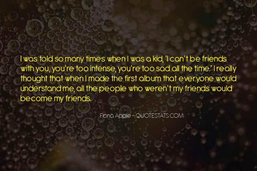 Sad Times Quotes #1306917