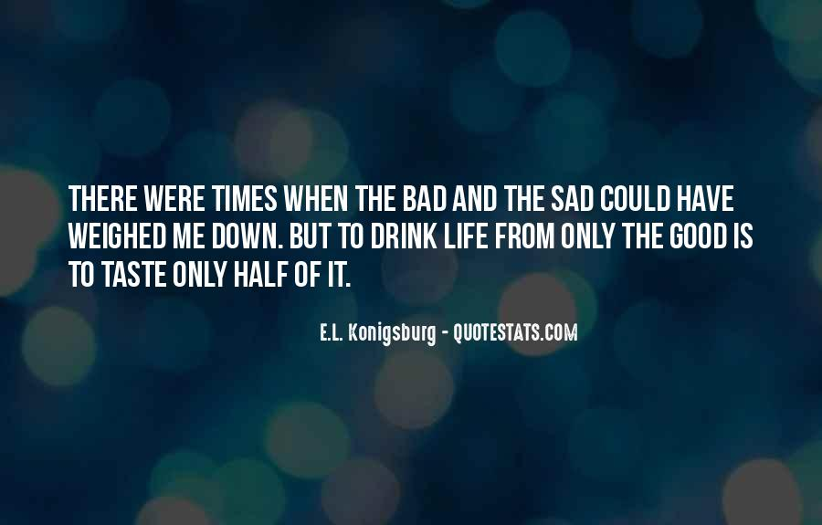 Sad Times Quotes #1540238