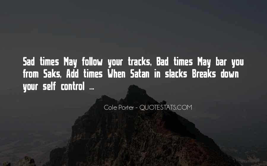 Sad Times Quotes #1549372
