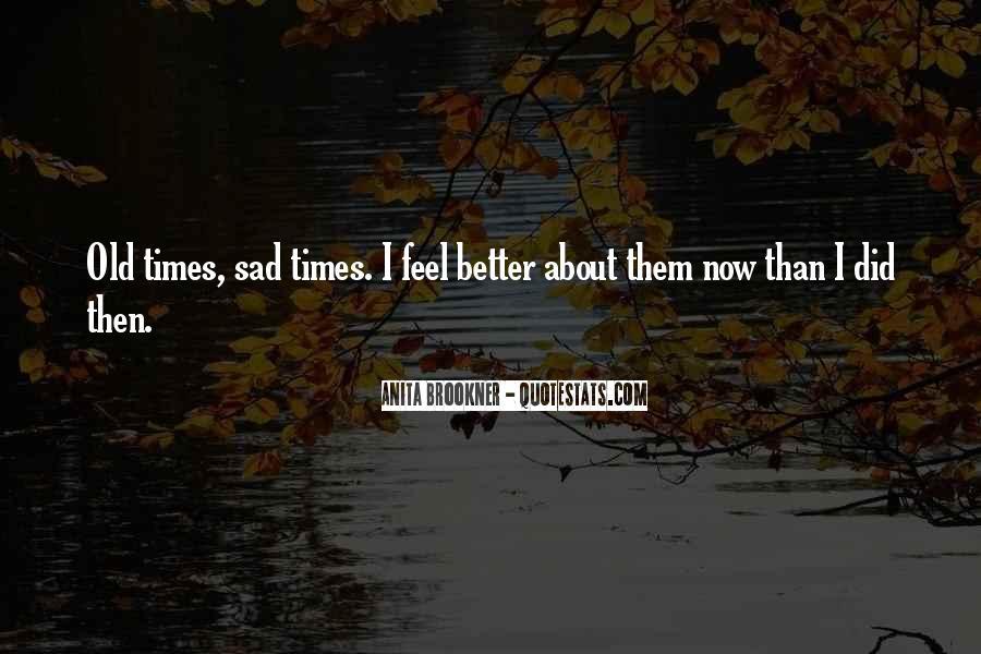 Sad Times Quotes #1617130