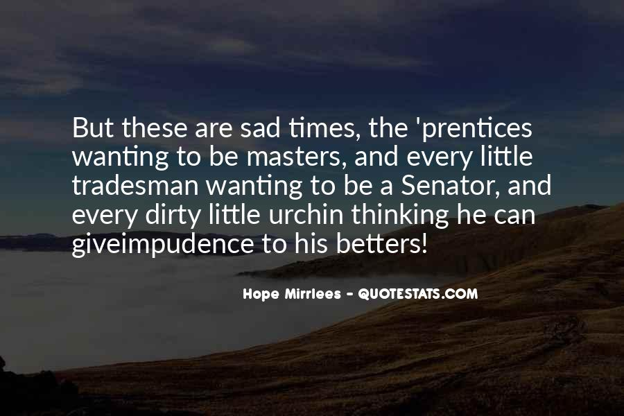 Sad Times Quotes #740680