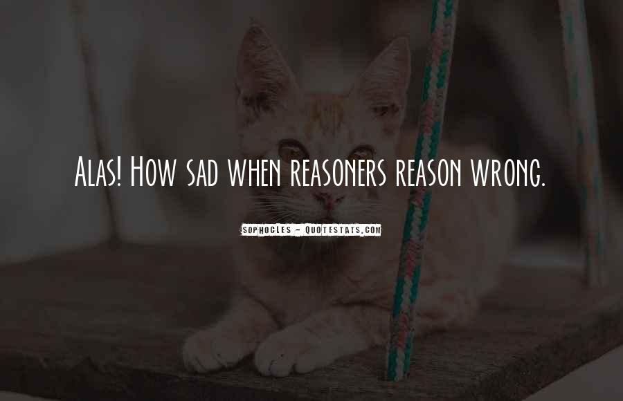 Sad Without Reason Quotes #133914