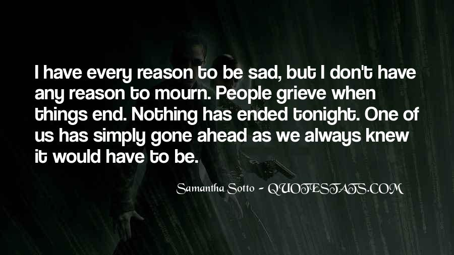 Sad Without Reason Quotes #603672