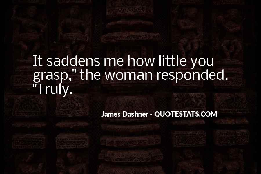 Saddens Me Quotes #227954