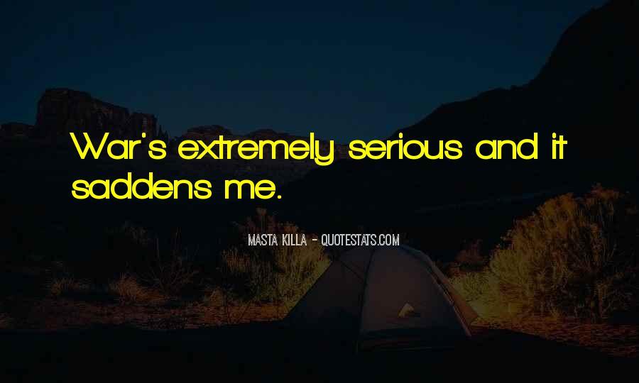 Saddens Me Quotes #726481