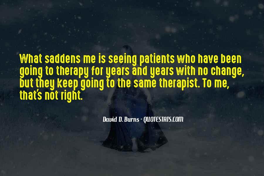 Saddens Me Quotes #738661