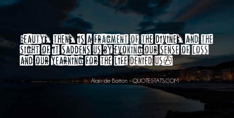 Saddens Me Quotes #813692
