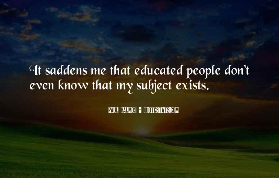Saddens Me Quotes #894598