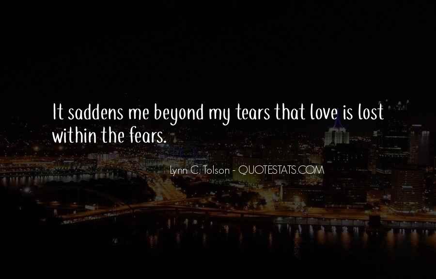 Saddens Me Quotes #962736